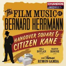 Hangover Square & Citizen Kane: The Film Music of Bernard Herrmann (1945-1941)