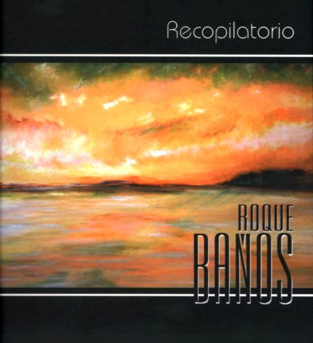 Roque Ba�os: Recopilatorio (1997-2007)